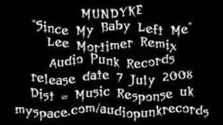 "Mundyke ""Since My Baby Left Me"" - Lee Mortimer Remix"