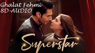Ghalat Fehmi Song   Asim Azhar   Superstar   Mahira Khan & Bilal Ashraf    8D Version