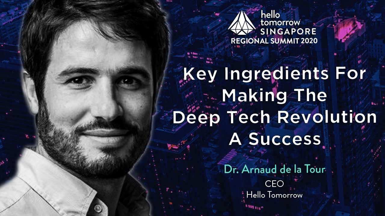 Key Ingredients for a Successful Deep-Tech Revolution | Dr. Arnaud de la Tour