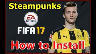 How to Install: FIFA 17 Steampunks | Fix Working 100%