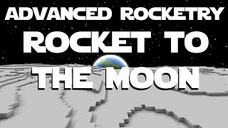 Advanced Rocketry Tutorial Part 7 - Building A Rocket And Going To The Moon.