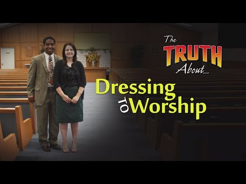 The Truth About Dressing to Worship