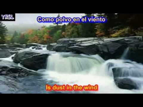 Dust in the wind - Polvo en el viento ( SUBTITULADA  ESPAÑOL INGLES)