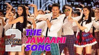 The Jawaani Song - SOTY2 | Tiger Shroff, Tara, Ananya | Vishal & Shekhar | RD Burman
