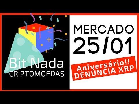 Mercado de Cripto! 25/01 Aniversário BitNada / DENÚNCIA: XRP Superfaturada!!