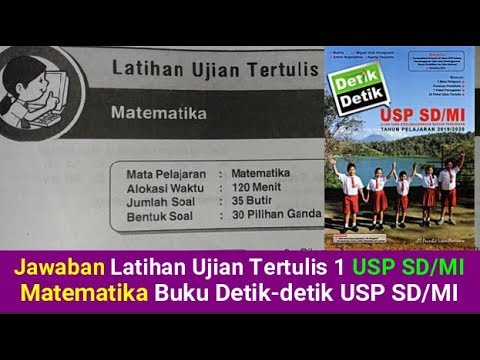 Jawaban Latihan Ujian Tertulis 1 Usp Sd Mi Matematika Buku Detik Detik Usp Sd Mi 2020 Youtube
