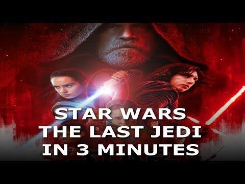 The Story Of Star Wars Episode 8 The Last Jedi In 3 Minutes