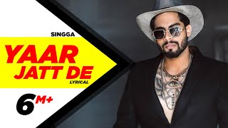 Yaar Jatt De (Lyrical) | Singga | Desi Crew | Sukh Sanghera | Latest Punjabi Songs 2019