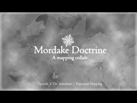 Mordake Doctrine | A Mapping Collab | Episode 2: The Staredown / Poisonous Mapping