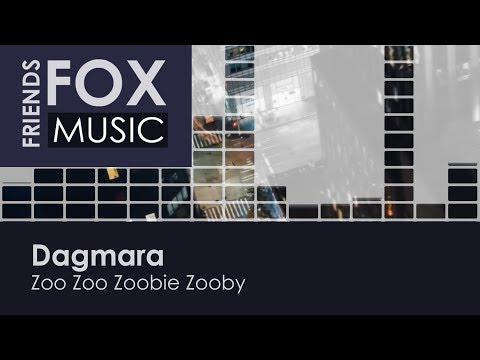 Dagmara - Zoo Zoo Zoobie Zooby