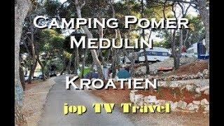 Camping Pomer Medulin Istrien Kroatien Reisebilderbuch HD jop TV
