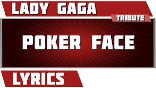 Poker Face - Lady Gaga tribute - Lyrics