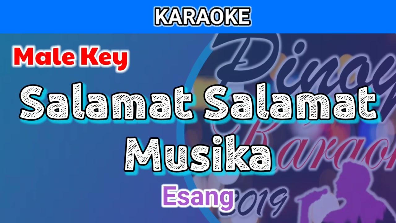 Salamat, Salamat Musika by Esang (Karaoke : Male Key)
