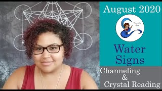 August 2020 Channelings & Crystal Readings: Water Signs (Cancer, Scorpio, Pisces)