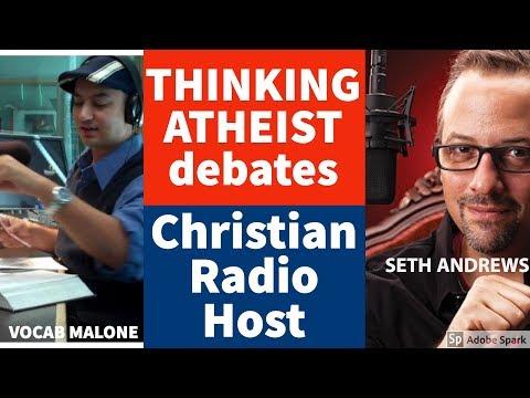 Thinking Atheist Debates Christian Radio Host (Seth Andrews v Vocab Malone)