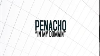 PENACHO - IN MY DOMAIN [FREE DOWNLOAD]