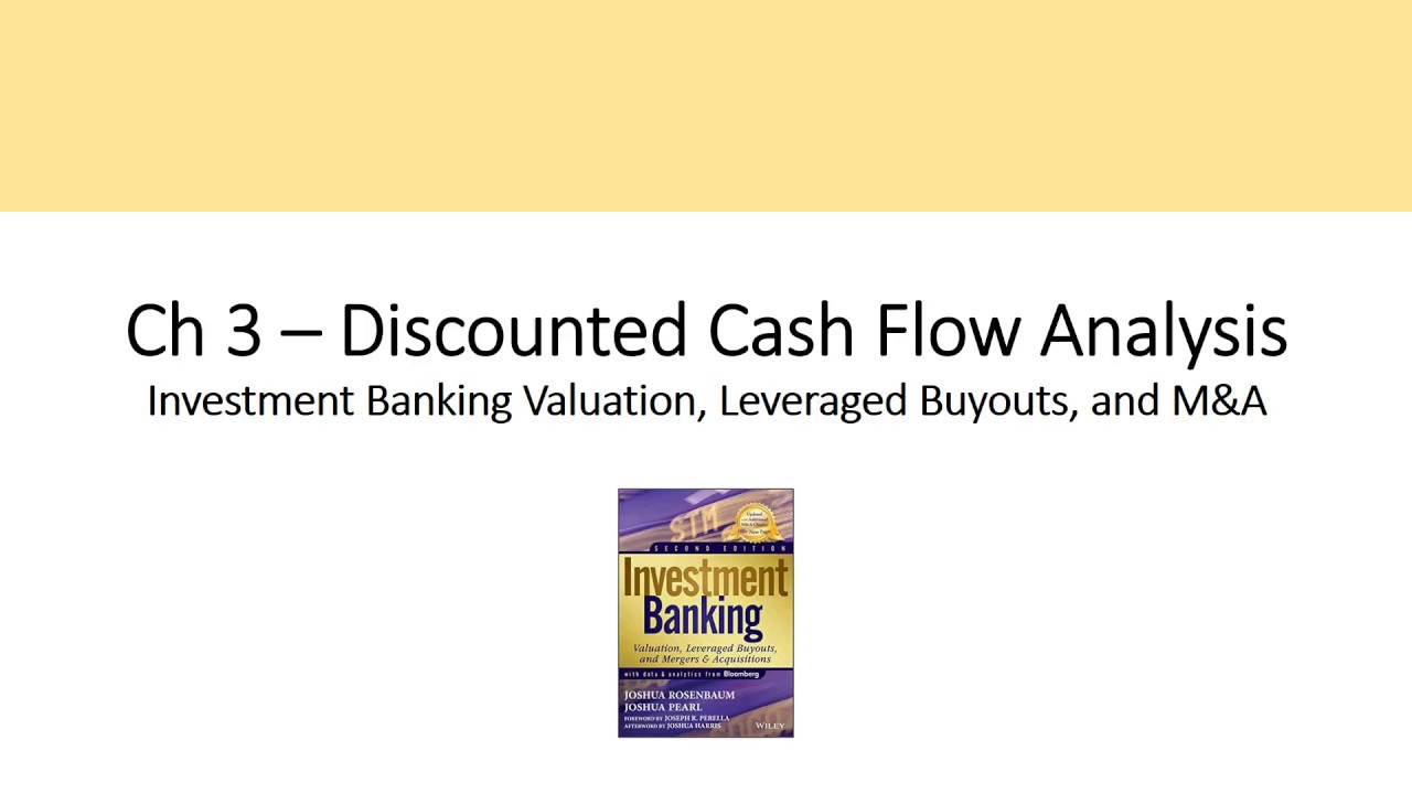 Discounted cash flow dcf model ch 3 investment banking discounted cash flow dcf model ch 3 investment banking valuation rosenbaum alramifo Image collections