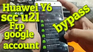 Huawei Y6 or Huawei SCC-U21 frp google account bypass.without pc.1000% working