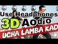'UCHA LAMBA KAD'| WELCOME 3D virtual audio song