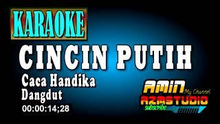 CINCIN PUTIH || Karaoke || Caca Handika
