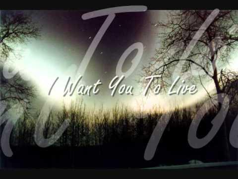 George Canyon I Want You To Live Lyrics