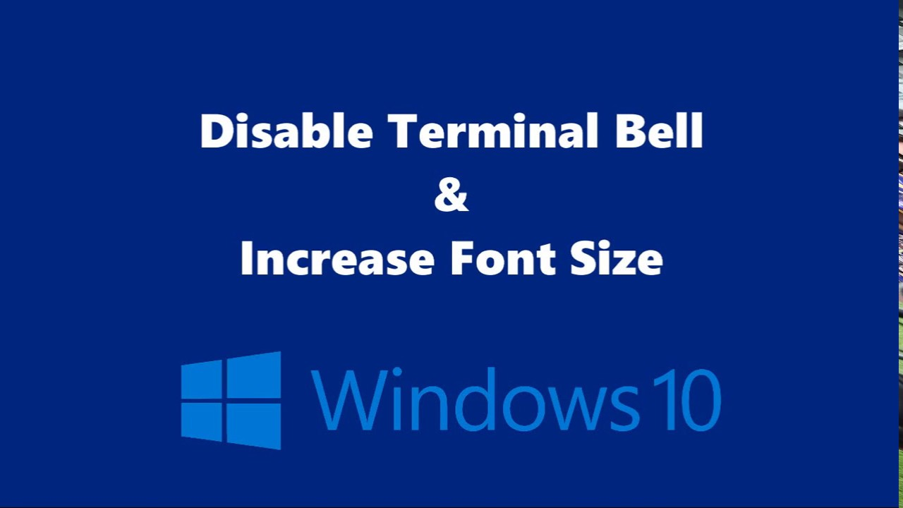 disable-terminal-bell-increase-font-size