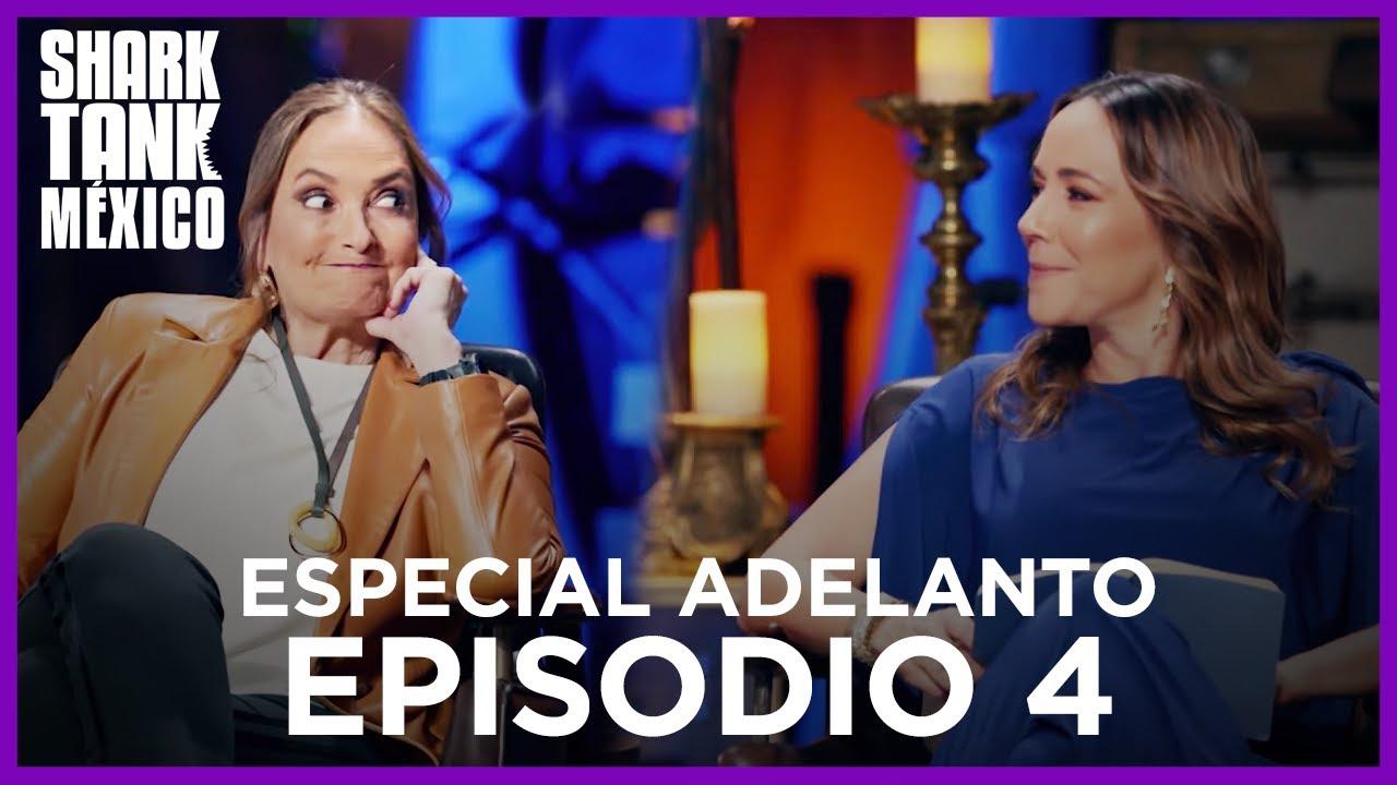 ESPECIAL ADELANTO | EPISODIO 04 | Shark Tank México