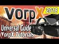 VorpX Universal Guide 2018 Edition - HTC VIVE, Oculus Rift & SteamVR