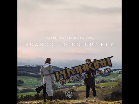 Martin Garrix & Dua Lipa - Scared To Be Lonely (PJ Makina Bootleg)