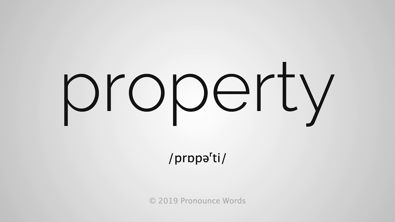 How To Pronounce Property