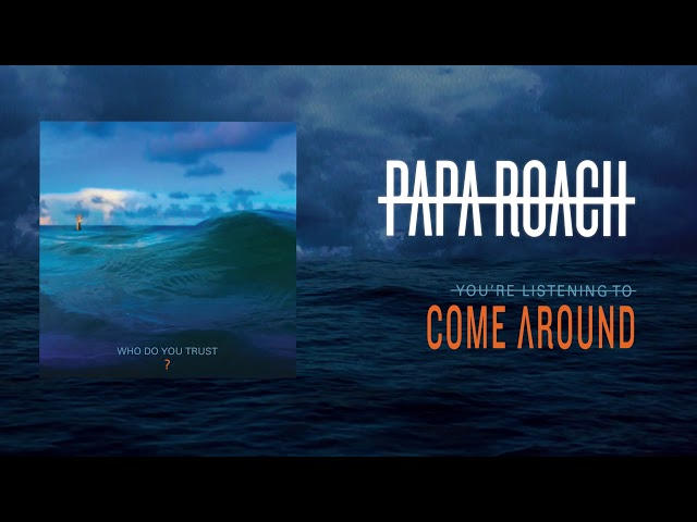 Papa Roach - Come Around (Official Audio)