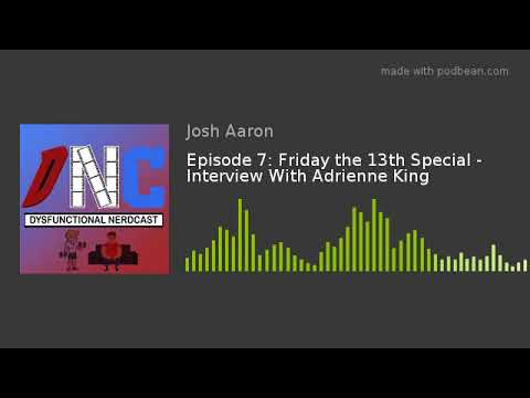 Episode 7: Friday the 13th Special   With Adrienne King