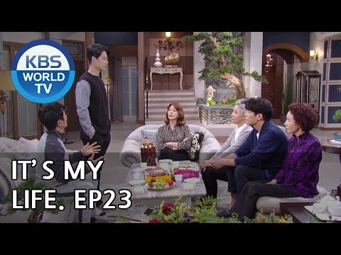 It's My Life | 비켜라 운명아 - Ep.23 [SUB : ENG,CHN,IND / 2018.12.12]