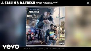 J. Stalin, DJ.Fresh - Bubble Gum Candy Fruit (Audio) ft. June, Beeda Weeda