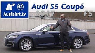 2017 Audi S5 Coupe F5 - Fahrbericht der Probefahrt, Test, Review ( Ausfahrt.tv )