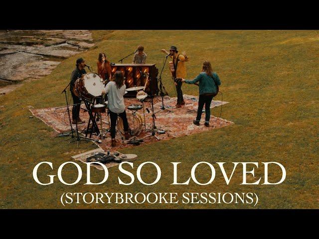 We The Kingdom – God So Loved (Storybrooke Sessions)