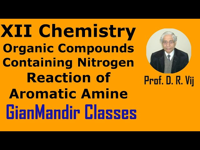 XII Chemistry | Organic Compounds Containing Nitrogen | Reaction of Aromatic Amine by Gaurav Sir