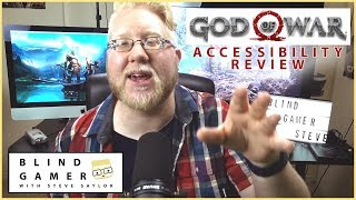 God Of War Accessibility Review - BLIND GAMER