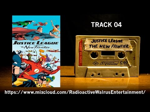Track 04 - JUSTICE LEAGUE: THE NEW FRONTIER COMMENTARY