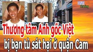 Th,ư,ơ,ng t,â,m Anh gốc Việt b,ị b,ạ,n t,ù s,á,t h,ạ,i ở quận Cam - Donate Sharing