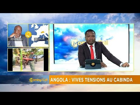 Angola: Renewed tensions in Cabinda [Morning Call]