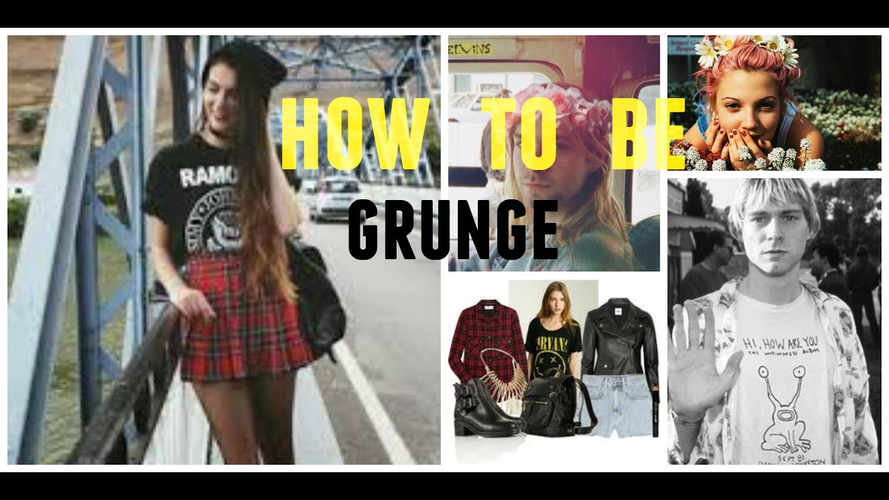 How to Be Grunge