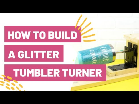 How To Build a Glitter Tumbler Turner