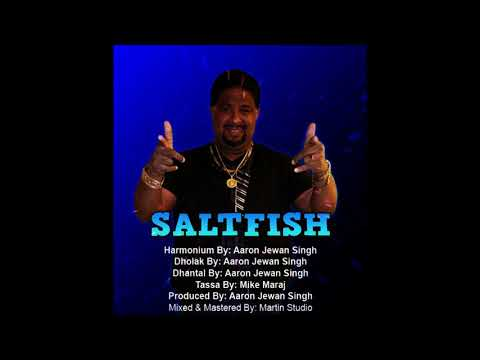 Aaron Jewan Singh - Saltfish (2019 Chutney Soca)