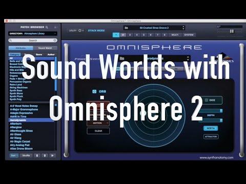 Sound Worlds with Spectrasonics Omnisphere 2 - Episode 2
