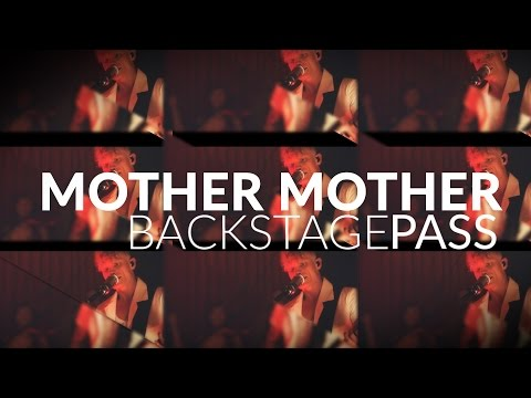 Mother Mother  CBCMusic's Backstage Pass