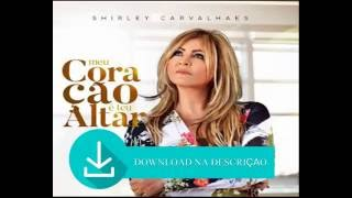 DE CD CANTAR 2012 BAIXAR TEMPO CARVALHAES SHIRLEY CHEGOU