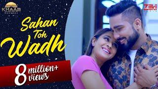 Sahan Ton Wadh (Full Song) Daljeet Chahal | Jodhbir | New Romantic Songs 2018 | Khaab Records