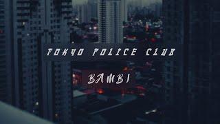 Tokyo Police Club - Bambi [sub. en español]