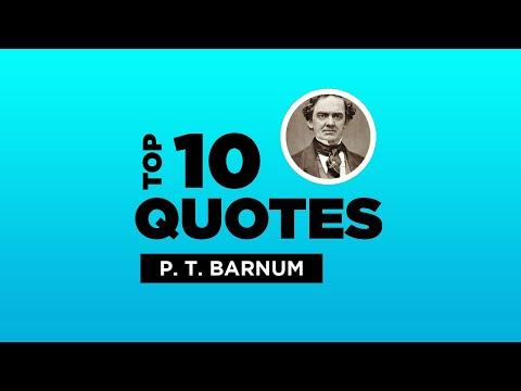 Top 10 P. T. Barnum Quotes - American Entertainer. #P.T.Barnum #P.T.BarnumQuotes #Quotes
